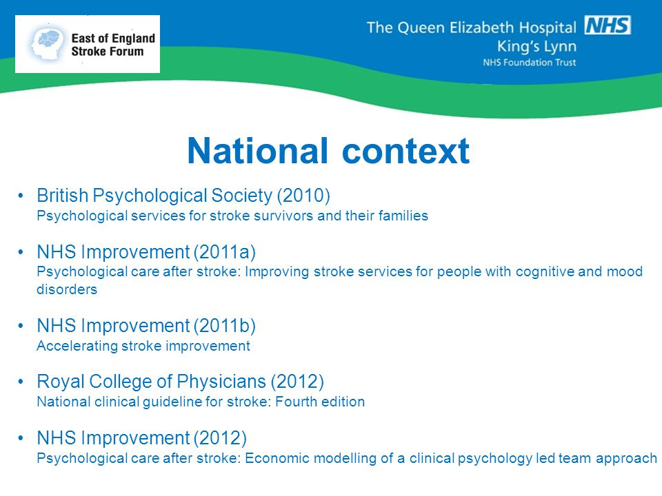 National context British Psychological Society (2010) Psychological services for stroke survivors and their families NHS Improvement (2011a) Psycholog