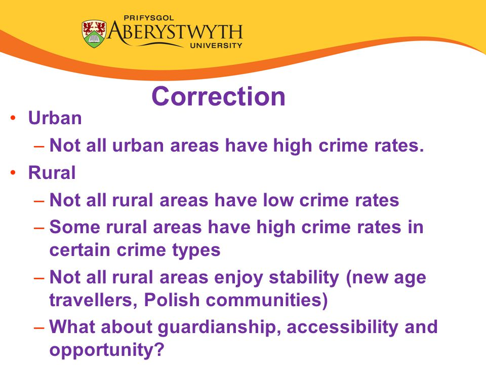 Correction Urban – Not all urban areas have high crime rates.