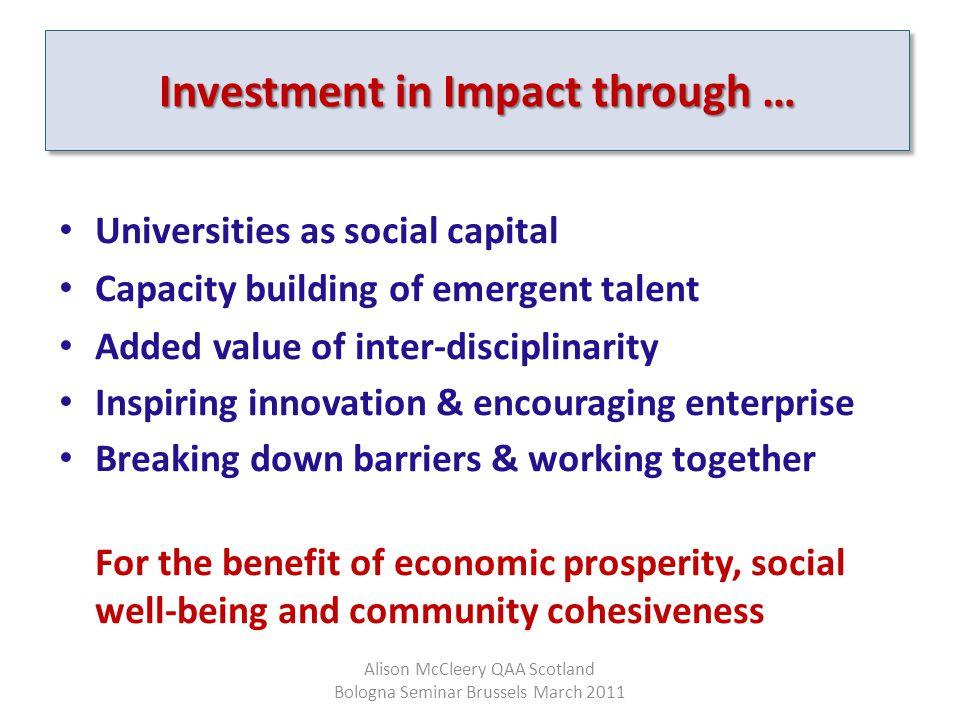 Universities as social capital Capacity building of emergent talent Added value of inter-disciplinarity Inspiring innovation & encouraging enterprise
