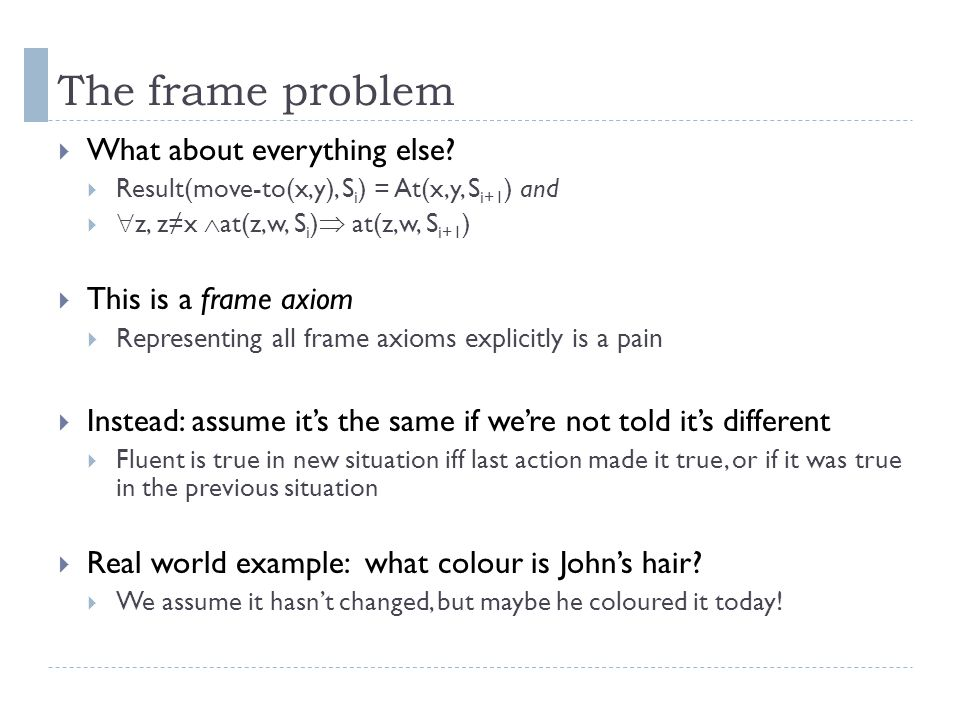 The frame problem  What about everything else.