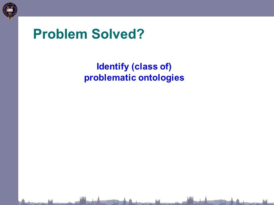 Problem Solved? Identify (class of) problematic ontologies