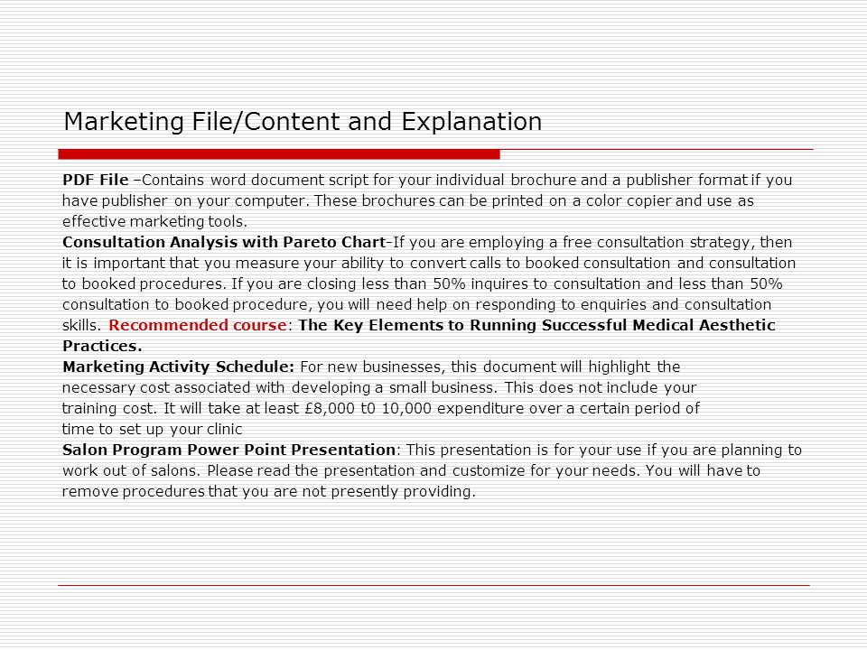 Marketing File/Content and Explanation PDF File –Contains word document script for your individual brochure and a publisher format if you have publisher on your computer.