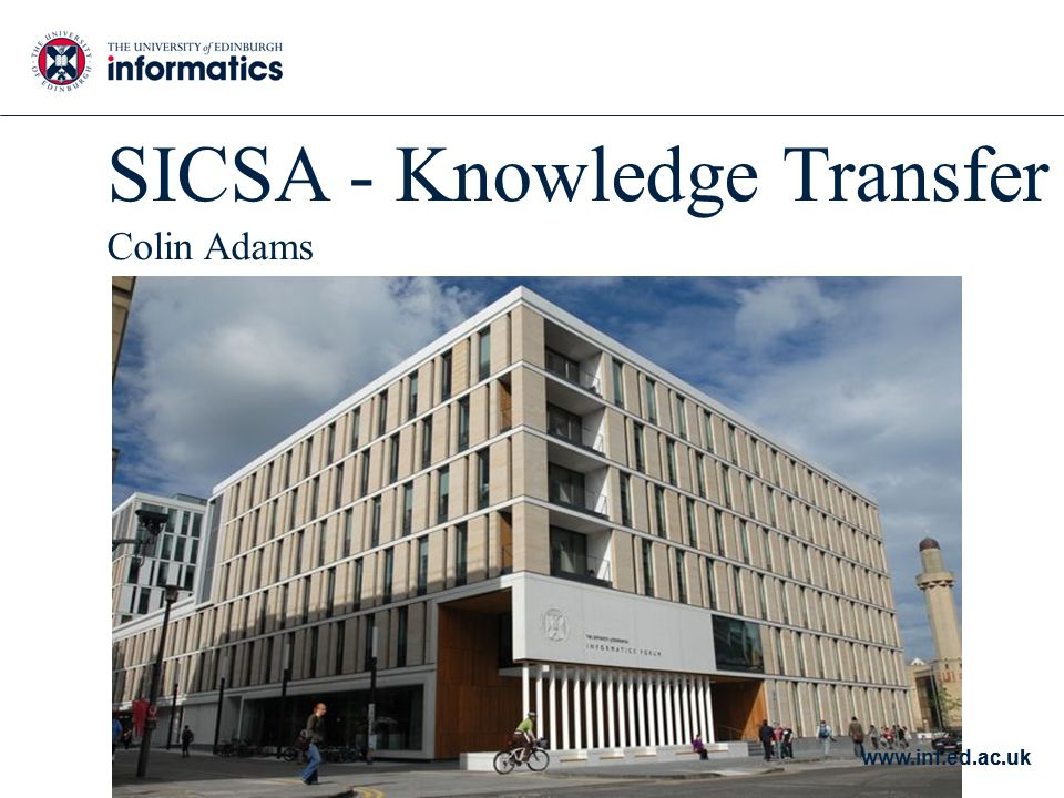 www.inf.ed.ac.uk SICSA - Knowledge Transfer Colin Adams