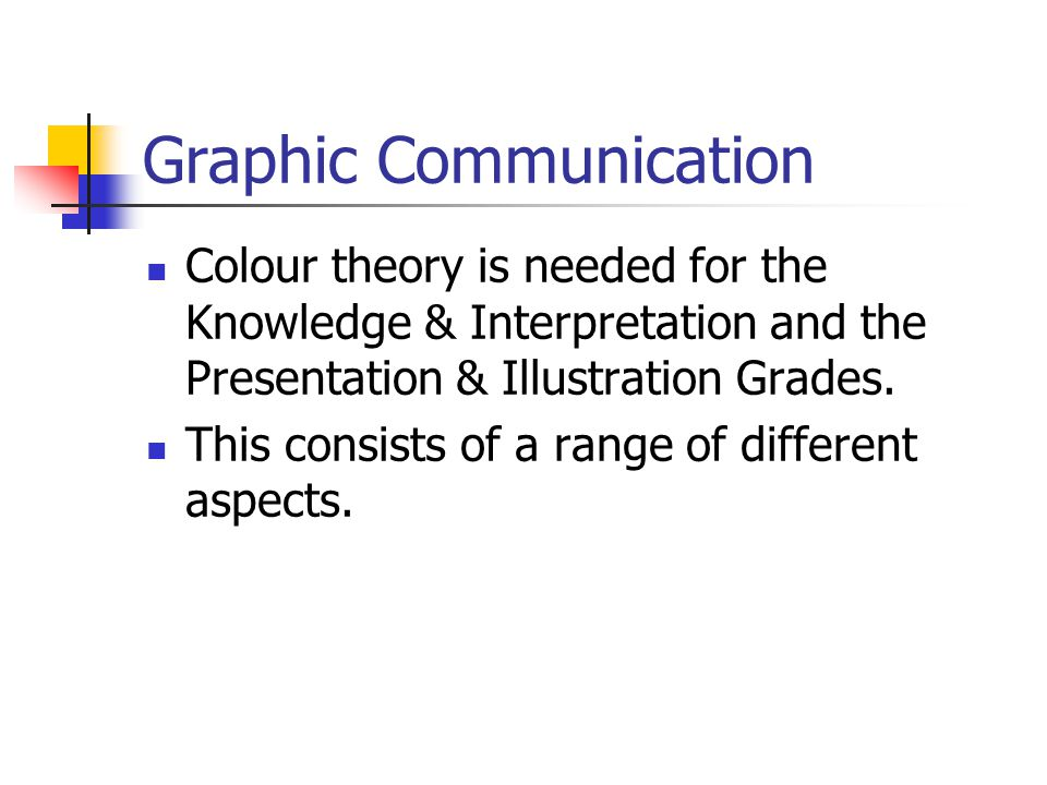 Graphic Communication You will need to know about the colour wheel.