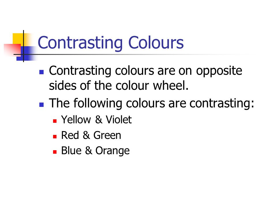 Advancing Colours Advancing colours appear to come towards you when you look at them.