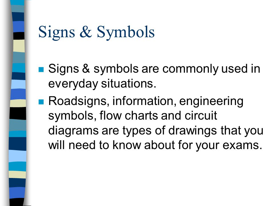 Signs & Symbols n Signs & symbols are commonly used in everyday situations.