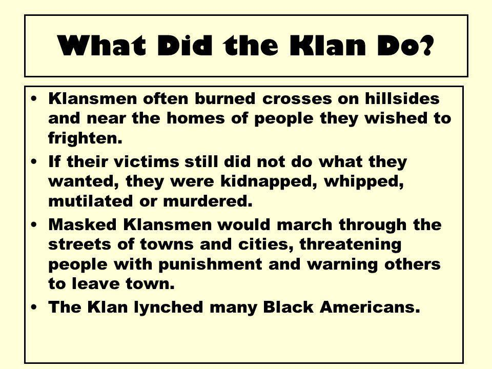 What Did the Klan Do.