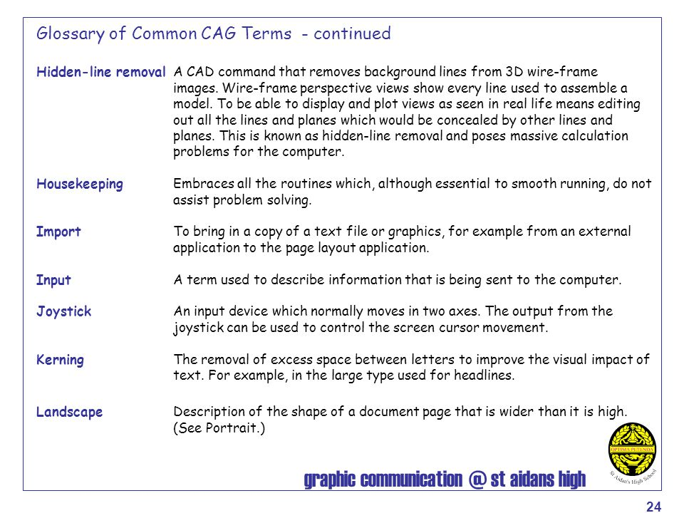 graphic communication @ st aidans high 24 Glossary of Common CAG Terms - continued Hidden-line removalA CAD command that removes background lines from