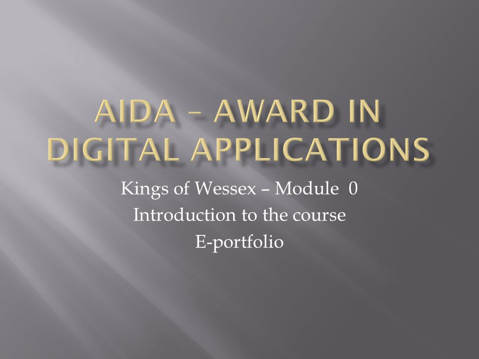 Kings of Wessex – Module 0 Introduction to the course E-portfolio