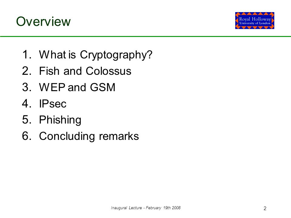 Inaugural Lecture - February 19th 2008 3 1.What is Cryptography.