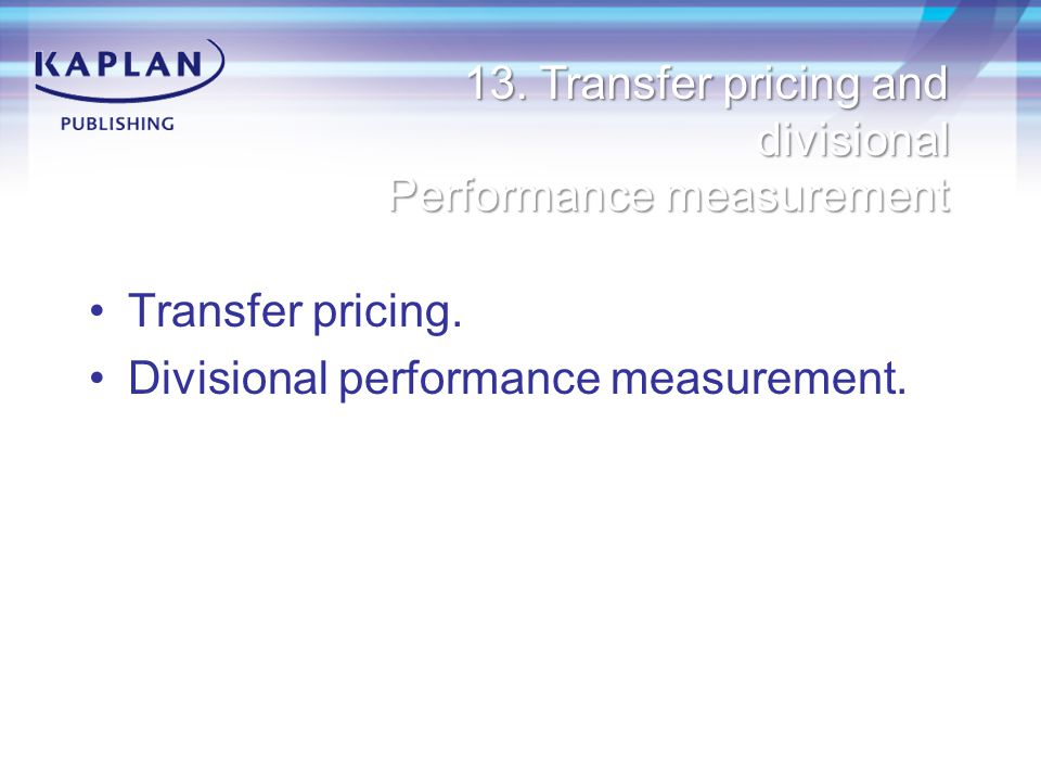 Transfer pricing. Divisional performance measurement.