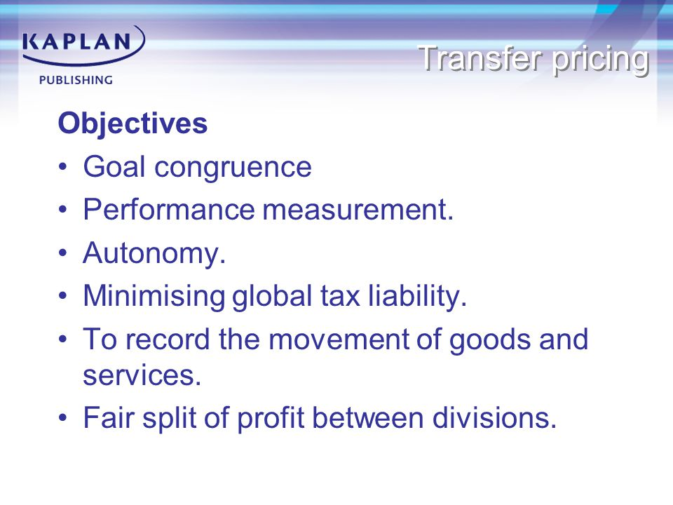 Transfer pricing Objectives Goal congruence Performance measurement.