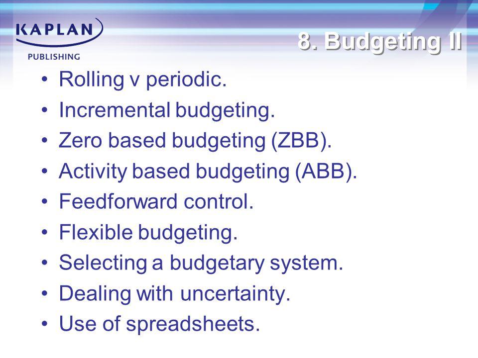 8. Budgeting II Rolling v periodic. Incremental budgeting.