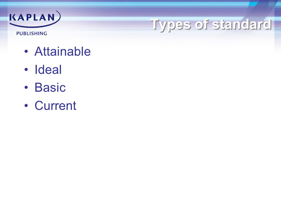 Types of standard Attainable Ideal Basic Current