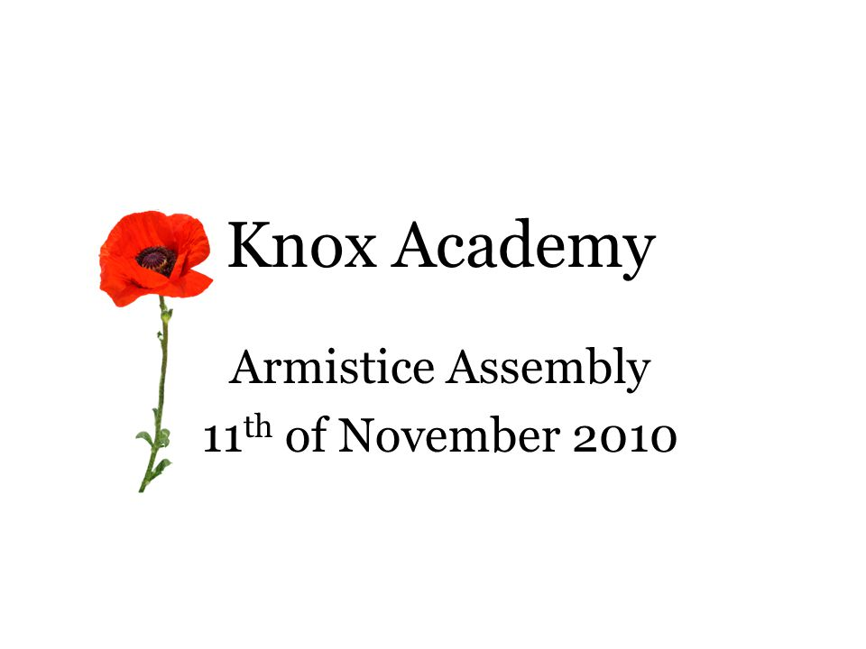 Knox Academy Armistice Assembly 11 th of November 2010