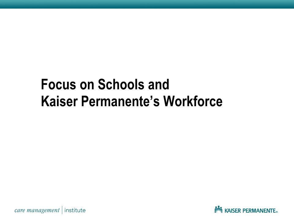 Focus on Schools and Kaiser Permanente's Workforce