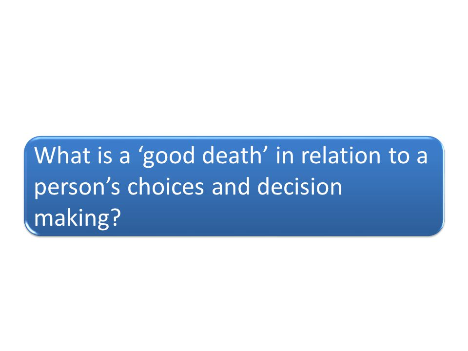 What is a 'good death' in relation to a person's choices and decision making?