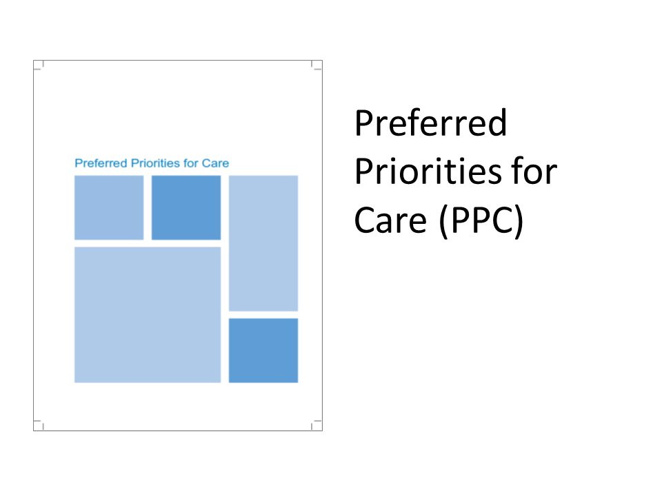 Preferred Priorities for Care (PPC)