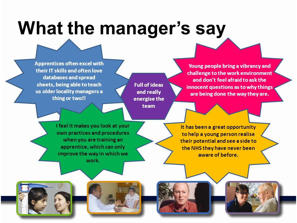 What the manager's say Apprentices often excel with their IT skills and often love databases and spread sheets, being able to teach us older locality managers a thing or two!.