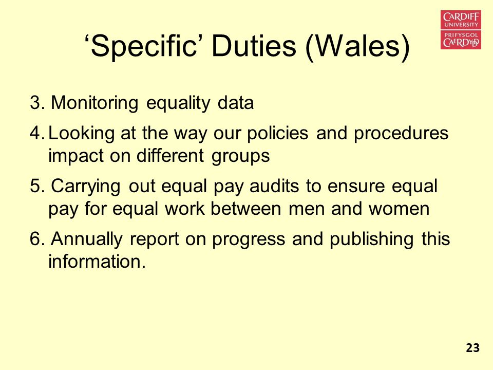 3. Monitoring equality data 4.Looking at the way our policies and procedures impact on different groups 5. Carrying out equal pay audits to ensure equ