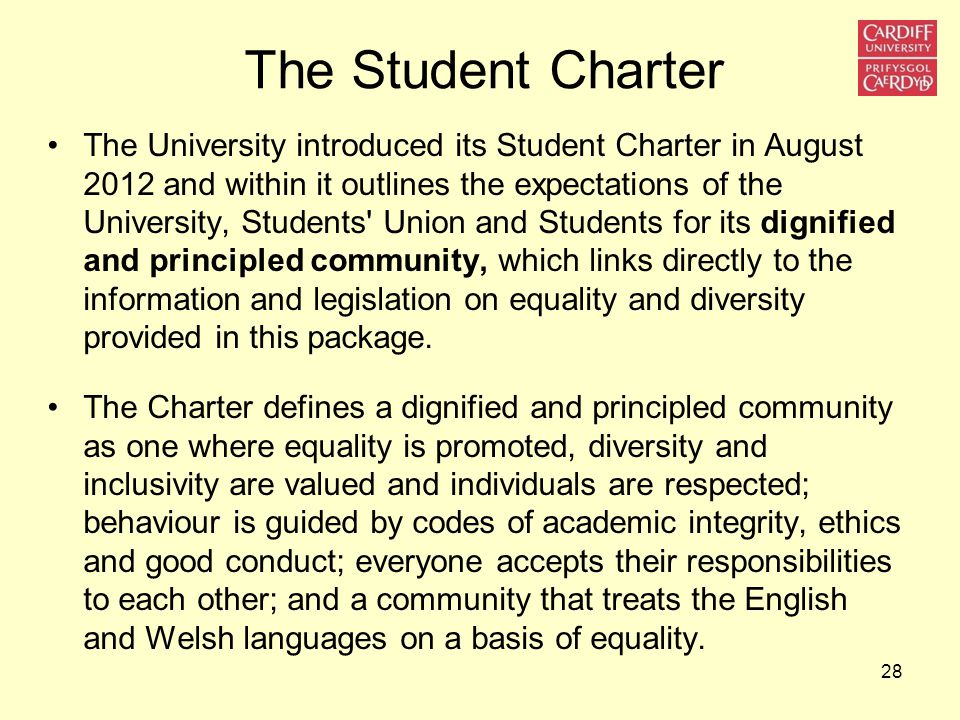 The Student Charter The University introduced its Student Charter in August 2012 and within it outlines the expectations of the University, Students'