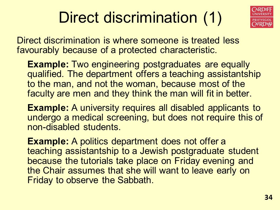 Direct discrimination (1) Direct discrimination is where someone is treated less favourably because of a protected characteristic.