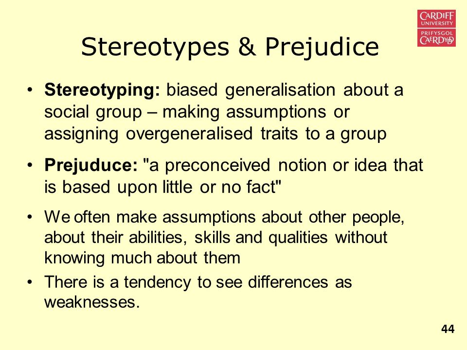 Stereotypes & Prejudice Stereotyping: biased generalisation about a social group – making assumptions or assigning overgeneralised traits to a group P