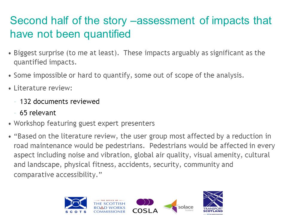 Second half of the story –assessment of impacts that have not been quantified Biggest surprise (to me at least).