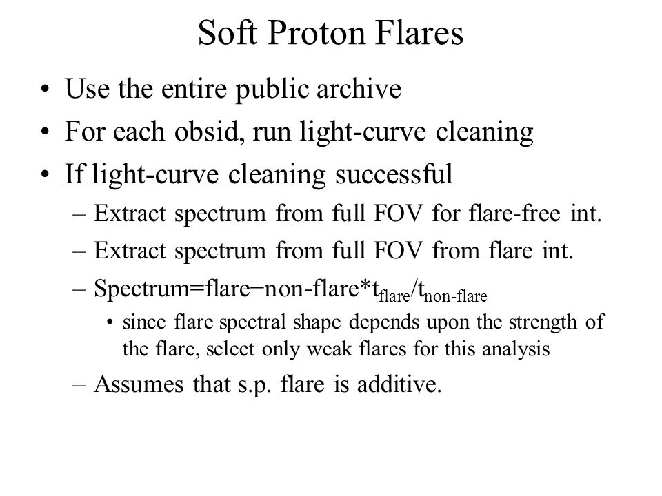 Use the entire public archive For each obsid, run light-curve cleaning If light-curve cleaning successful –Extract spectrum from full FOV for flare-fr