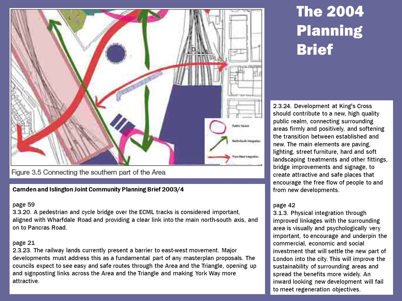 The 2004 Planning Brief Camden and Islington Joint Community Planning Brief 2003/4 page 59 3.3.20.