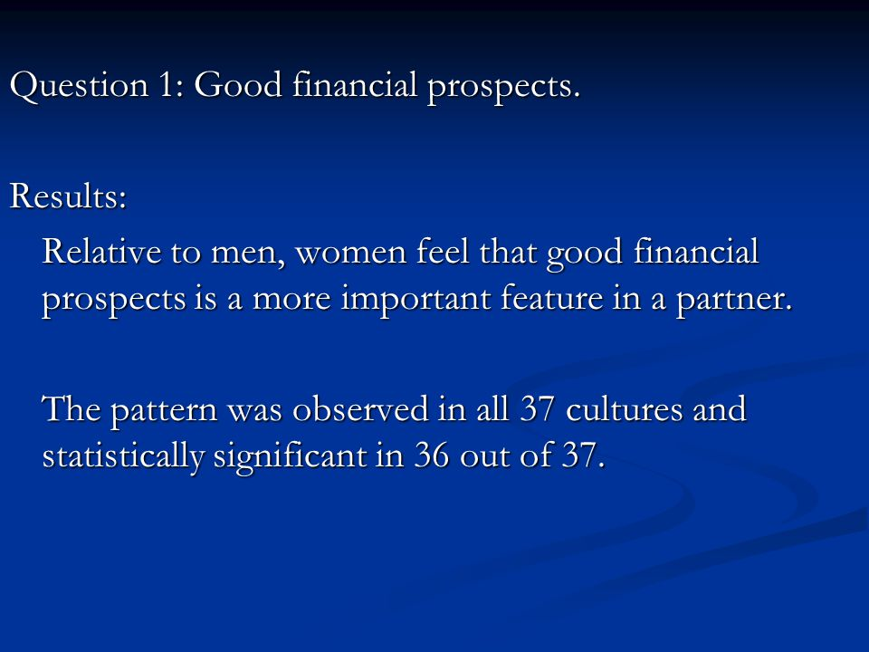 Question 1: Good financial prospects.