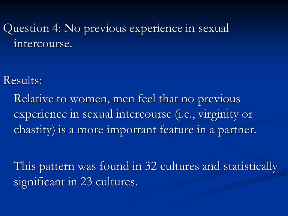 Question 4: No previous experience in sexual intercourse.