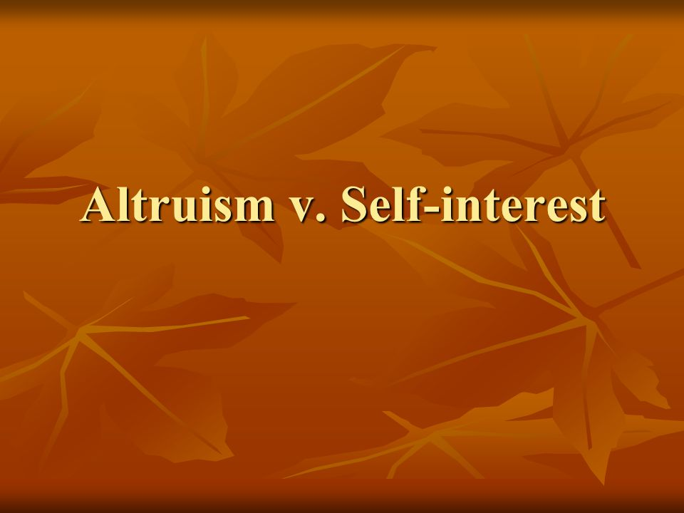 Altruism v. Self-interest