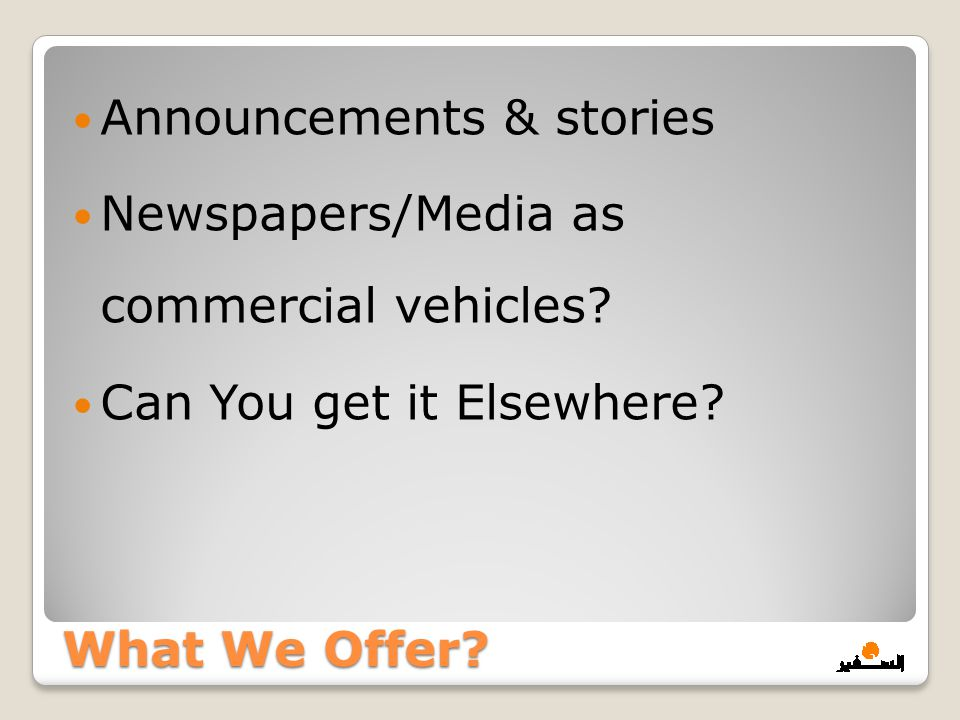 What We Offer. Announcements & stories Newspapers/Media as commercial vehicles.