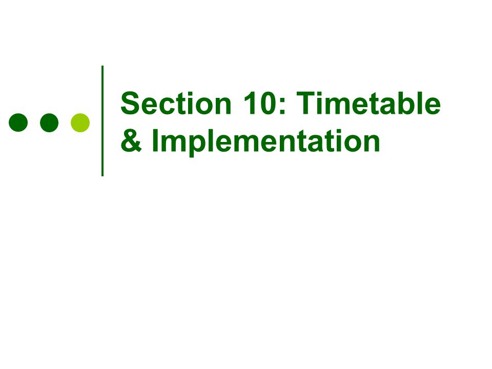 Section 10: Timetable & Implementation