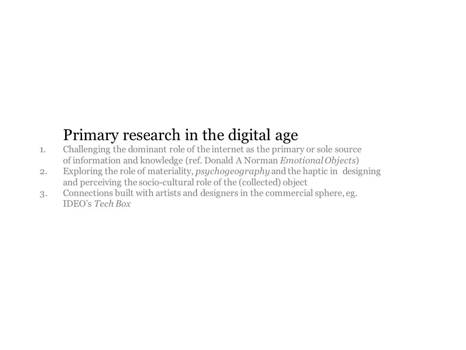 Primary research in the digital age 1.