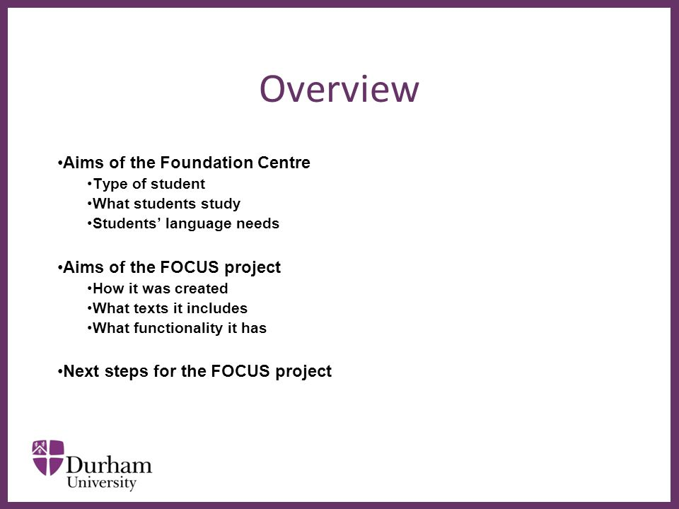 ∂ Acknowledgements This project has been supported by the following funding: HEA/UKCISA grant (March 2012) Enhancing the Student Learning Experience award (Durham University April 2012) HEA grant (Sept 2012)