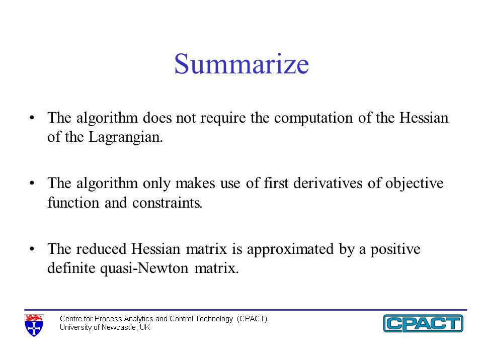 Summarize The algorithm does not require the computation of the Hessian of the Lagrangian.