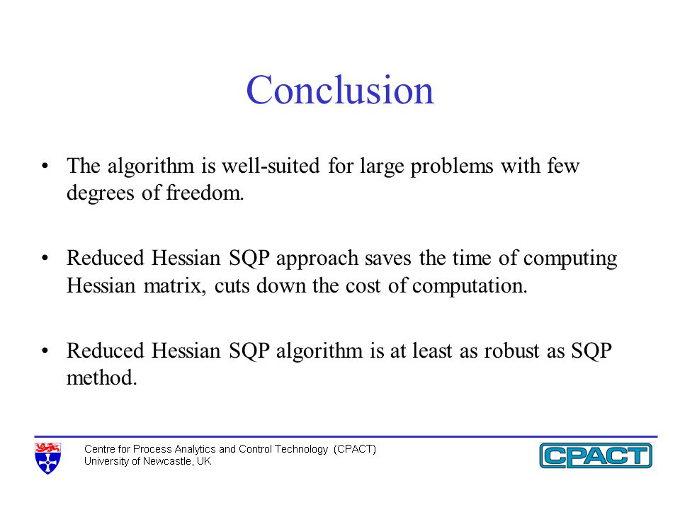 Conclusion The algorithm is well-suited for large problems with few degrees of freedom.