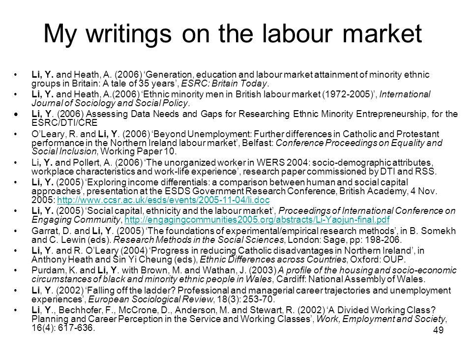49 My writings on the labour market Li, Y. and Heath, A.