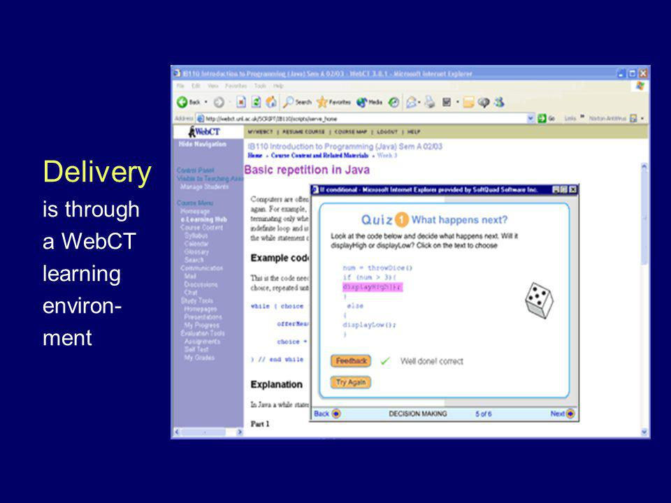 Delivery is through a WebCT learning environ- ment