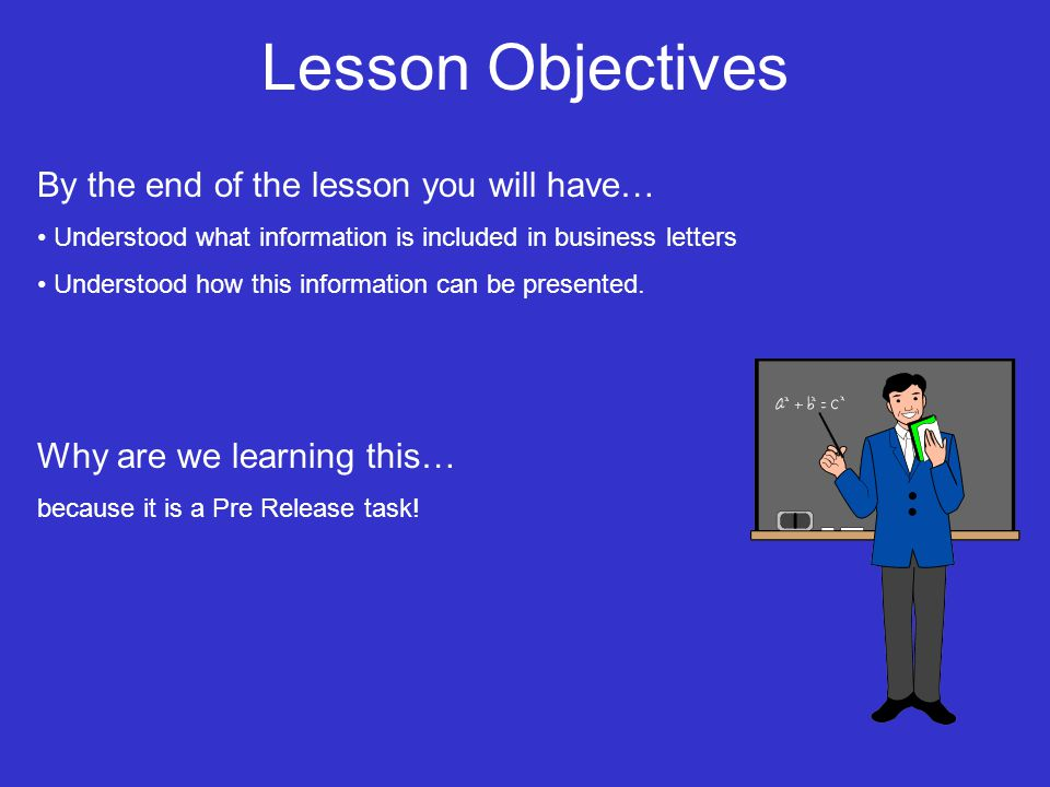 Lesson Objectives By the end of the lesson you will have… Understood what information is included in business letters Understood how this information