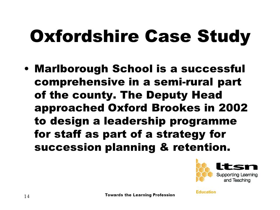 14 Towards the Learning Profession Oxfordshire Case Study Marlborough School is a successful comprehensive in a semi-rural part of the county.