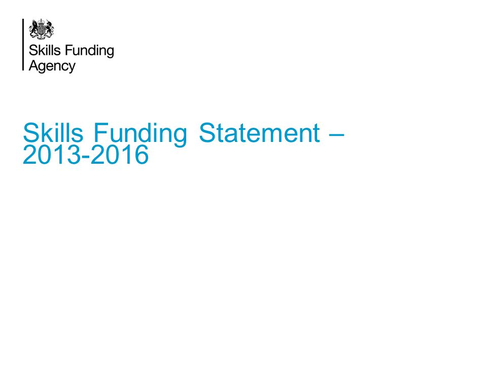 Skills Funding Statement – 2013-2016