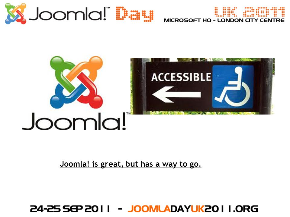 Joomla! is great, but has a way to go.