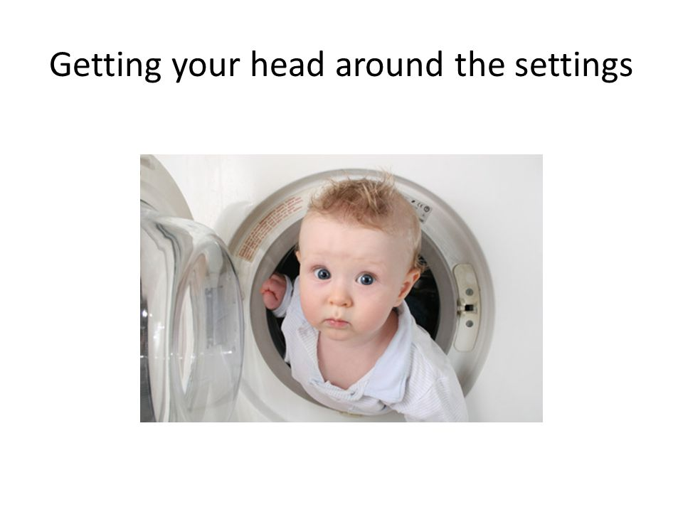 Getting your head around the settings