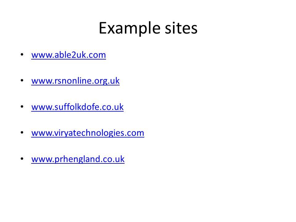 Example sites www.able2uk.com www.rsnonline.org.uk www.suffolkdofe.co.uk www.viryatechnologies.com www.prhengland.co.uk