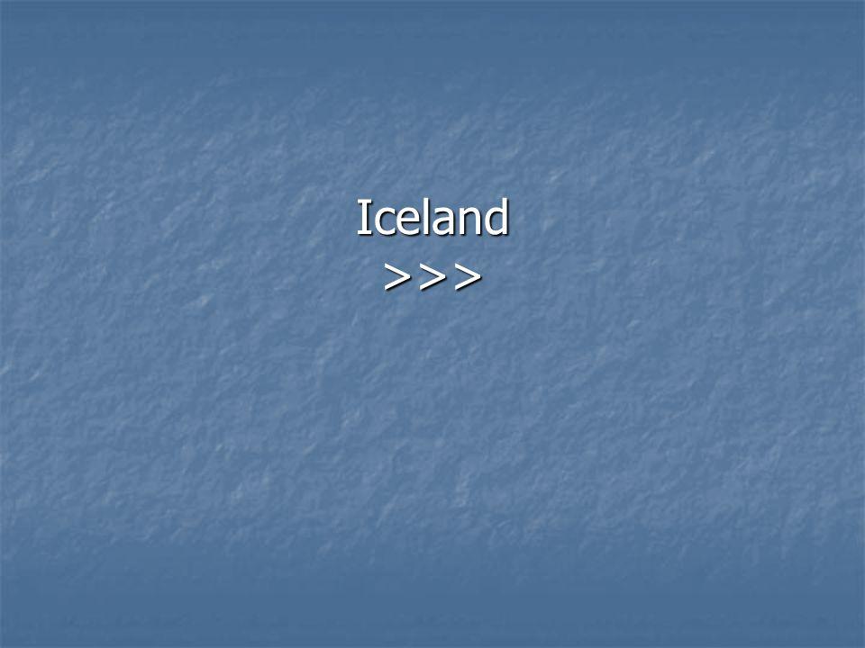 Iceland >>>
