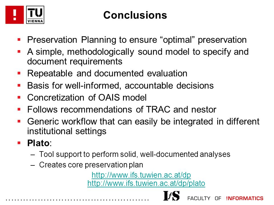 "................................................. Conclusions  Preservation Planning to ensure ""optimal"" preservation  A simple, methodologically so"
