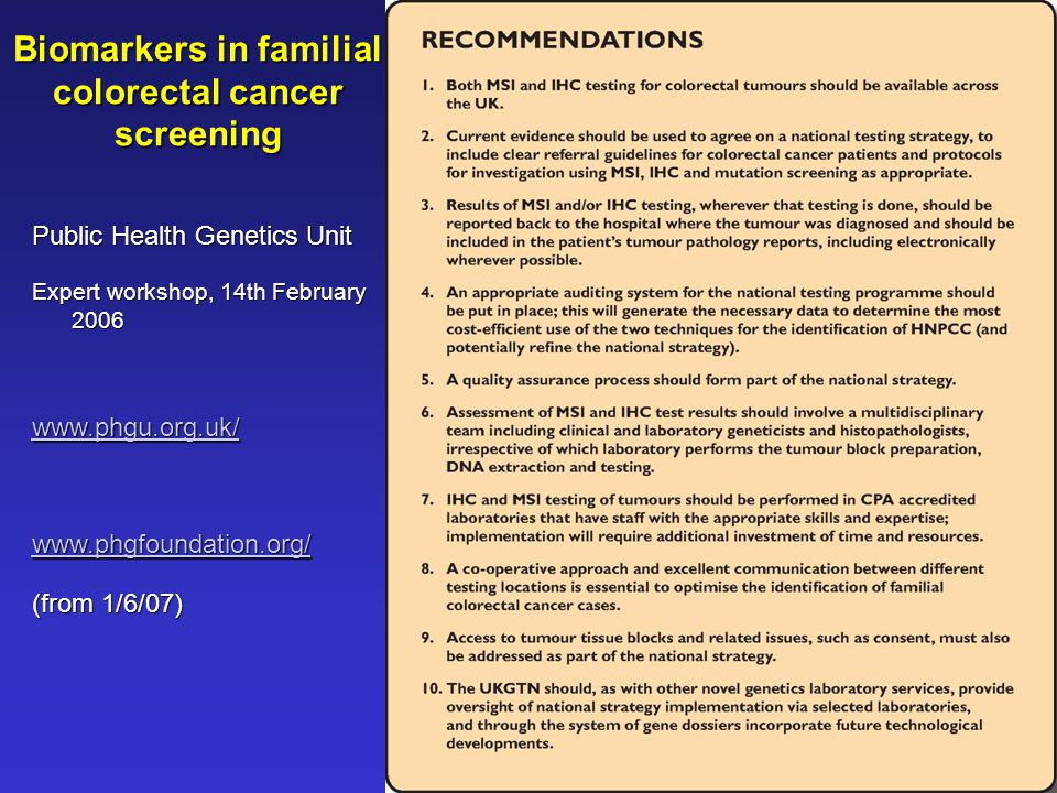 Biomarkers in familial colorectal cancer screening Public Health Genetics Unit Expert workshop, 14th February (from 1/6/07)
